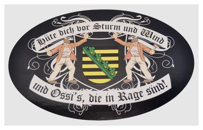 Aufkleber Ossis in Rage Sachsen