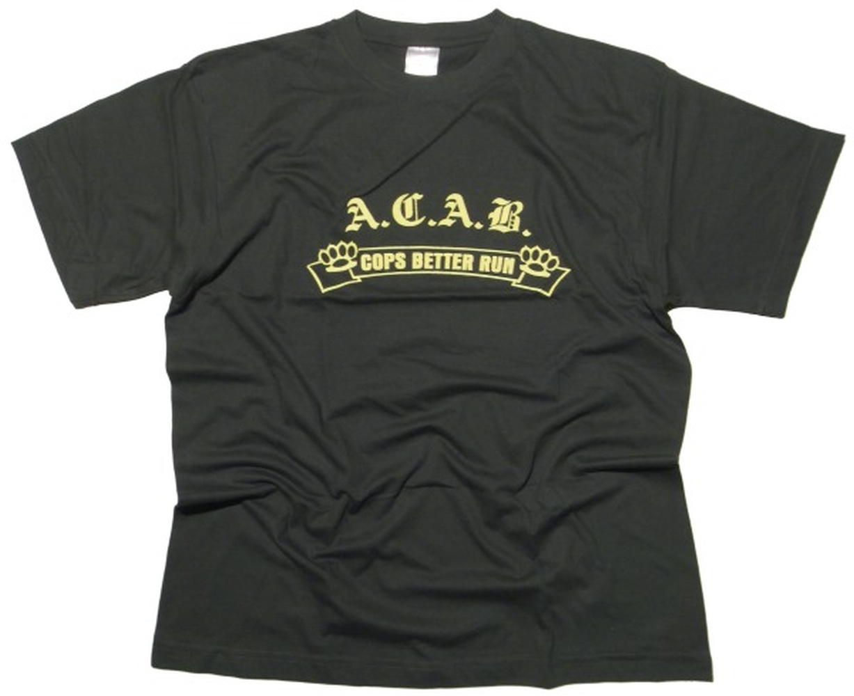 T-Shirt ACAB Cops better run