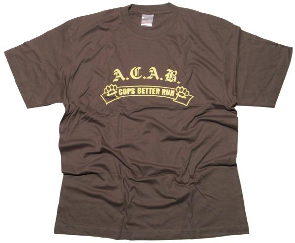 T-Shirt ACAB Cops better run