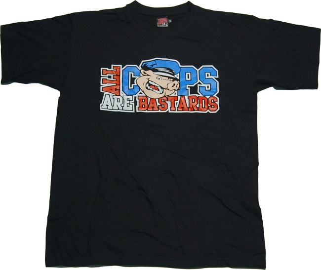 T-Shirt All Cops Are Bastards Pig