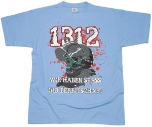 T-Shirt 1312 Wir haben Spaß Ihr Bereitschaft