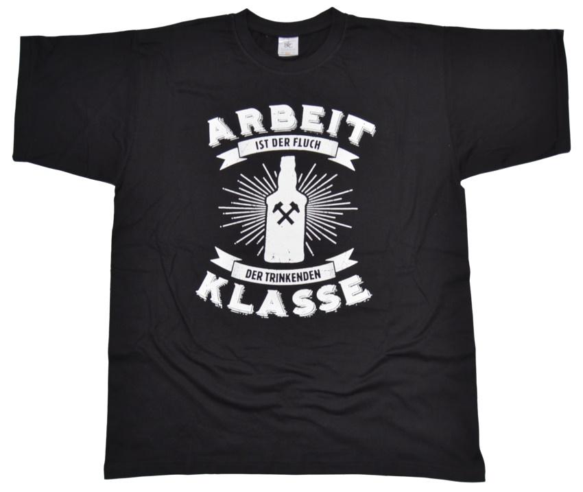 T-Shirt Arbeit ist der Fluch der trinkenden Klasse