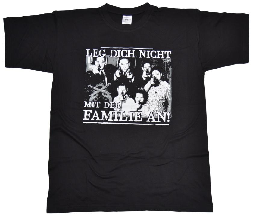 T-Shirt Leg Dich nicht mit der Familie an