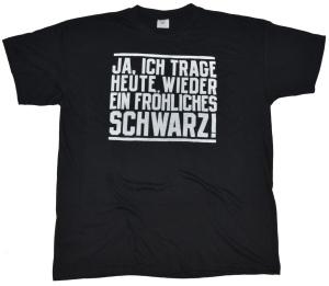 T-Shirt Ja ich trage ein fröhliches Schwarz G411U
