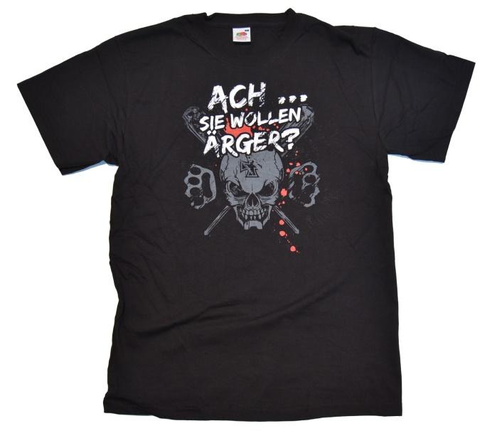 T-Shirt Ach...Sie wollen �rger ?