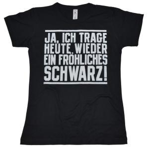 Damen T-Shirt Ja ich trage ein fröhliches Schwarz G411U