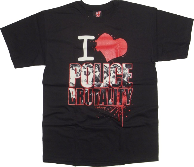 T-Shirt Toxico I love Police Brutality