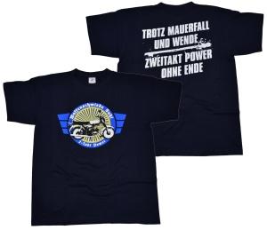 T-Shirt Trotz Mauerfall und Wende Zweitakt Power ohne Ende!