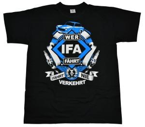 T-Shirt Wer IFA fährt fährt nie verkehrt G407