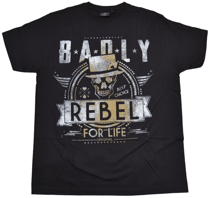 Badly T-Shirt Rebel For Life
