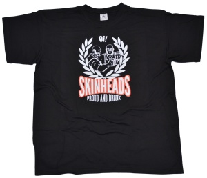 T-Shirt Oi! Skinheads Proud And Drunk G56