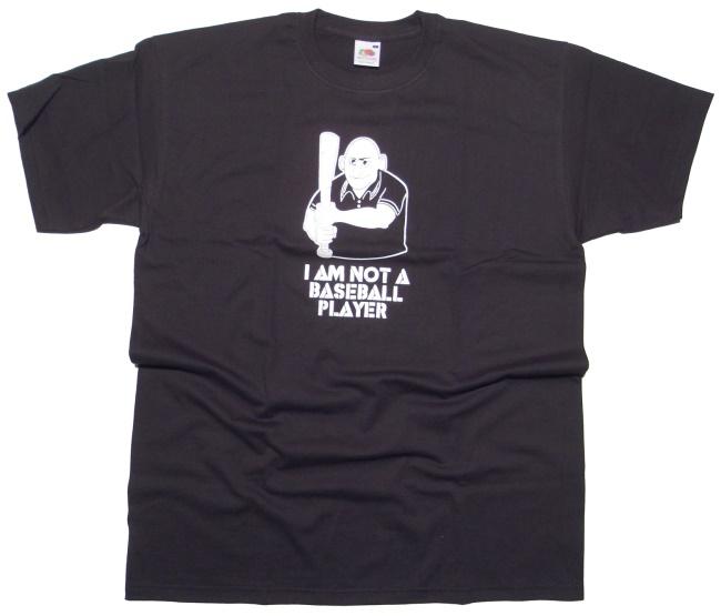 T-Shirt I am not a Baseball Player