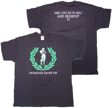 T-Shirt Skinheads never die